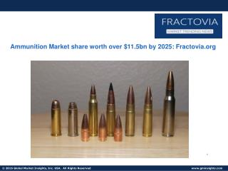 U.S. Ammunition Market to account for over 90% of the North American revenue share by 2025