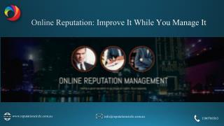 Online Reputation: Improve It While You Manage It