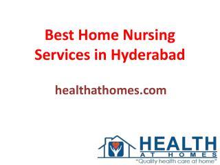 Best Home Nursing Services in Hyderabad