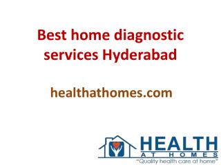 Best home diagnostic services Hyderabad
