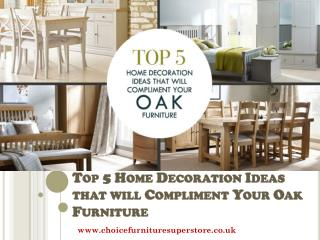 Top 5 Home Decoration Ideas that will Compliment Your Oak Furniture
