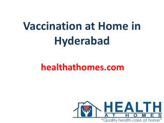 Vaccination at Home in Hyderabad