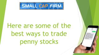 Here are some of the best ways to trade penny stocks