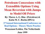 Petroleum Concessions with Extendible Options Using  Mean Reversion with Jumps  to Model Oil Prices