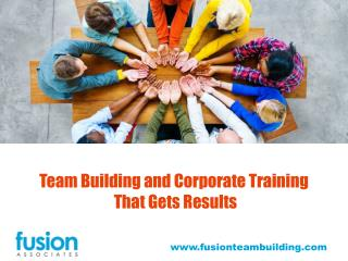 Team Building and Corporate Training  That Gets Results