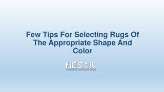 Few Tips For Selecting Rugs Of The Appropriate Shape And Color