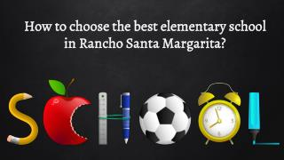 How to choose the best elementary school in Rancho Santa Margarita?