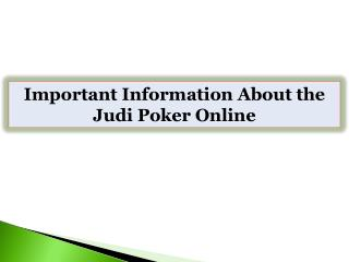 Important Information About the Judi Poker Online