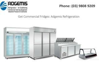 Get Commercial Fridges: Adgemis Refrigeration