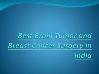 Best Brain Tumor and Breast Cancer Surgery in India