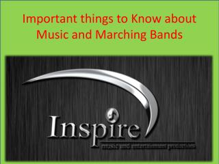 Important things to Know about Music and Marching Bands