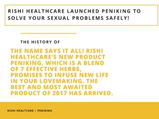 Rishi Healthcare Launched Peniking to Solve your Sexual Problems Safely!