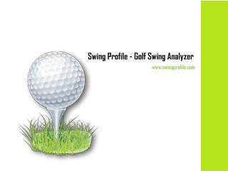 Best Golf Swing & Game Analyzers - Swing Profile