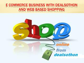 E Commerce Business With Dealsothon and Web Based Shopping