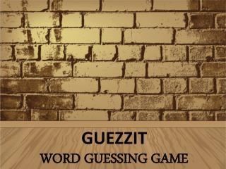 GUEZZIT: HAVE A LITTLE FUN WITH GUESSING THE RIGHT WORDS – AND LEARN ON THE WAY!