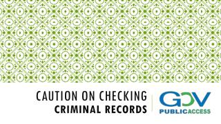 Caution on Checking Criminal Records