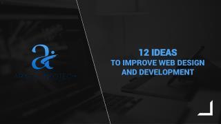 12 Ideas to Improve Web Design and Development