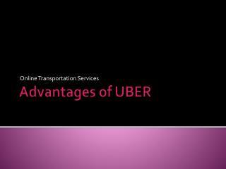 Advantages of UBER