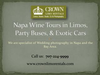 Napa Wine Tours in Limos, Party Buses, & Exotic Cars