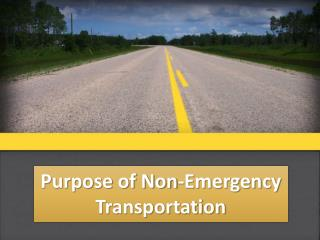 Purpose of Non-Emergency Transportation