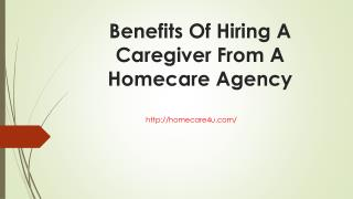 Benefits of hiring a caregiver from a homecare agency