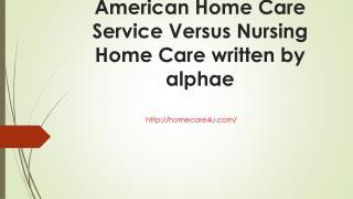 American home care service versus nursing home care