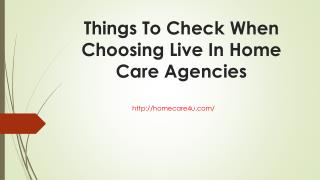 Things To Check When Choosing Live In Home Care Agencies