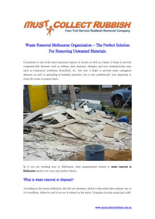 Waste Removal Melbourne Organization - The Perfect Solution For Removing Unwanted Materials