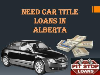 Need car title loans in alberta