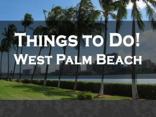 Things to do west palm beach