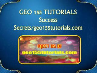 GEO 155 TUTORIALS Success Secrets/geo155tutorials.com