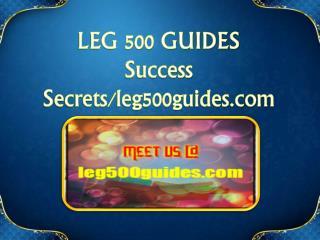 LEG 500 GUIDES Success Secrets/leg500guides.com