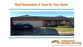 Roof Restoration- A Treat for Your Home