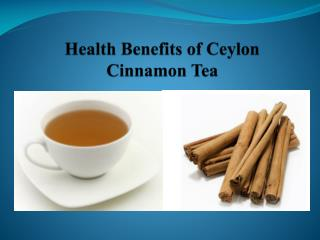 Health Benefits of Ceylon Cinnamon Tea
