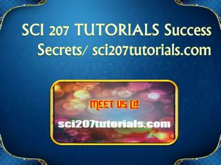 SCI 207 TUTORIALS  Success Secrets/ sci207tutorials.com