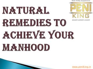 Natural Remedies To Achieve Your Manhood