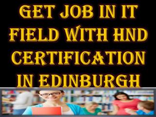 Get Job in IT Field with HND Certification in Edinburgh