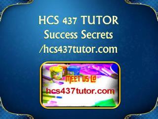 HCS 437 TUTOR Success Secrets/hcs437tutor.com