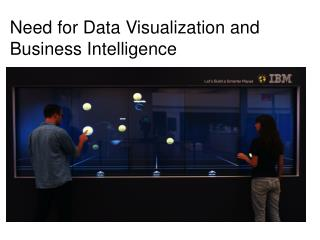 Need for data visualization and business intelligence