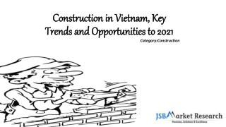 Construction in Vietnam, Key Trends and Opportunities to 2022
