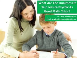 What Are The Qualities Of Yelp Jessica Psychic As Good Math Tutor