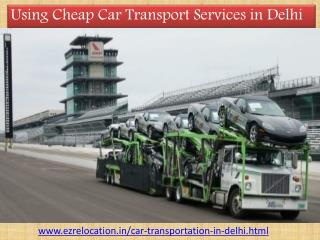 Using Cheap Car Transport Services in Delhi