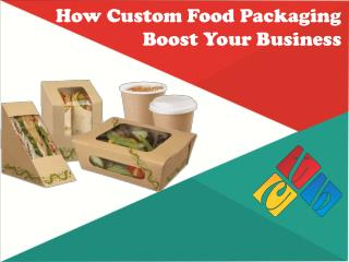 How Custom Food Packaging Boost Your Business