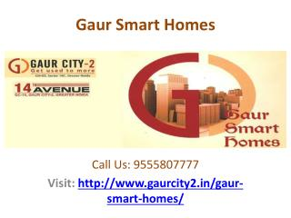 Gaur Smart Homes – sabka ghar ho apna