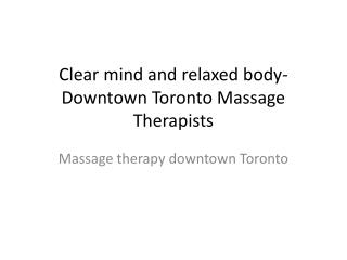 Massage therapy can do much more than just relaxing- Downtown Toronto
