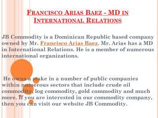 A Legendary Entrepreneur - Francisco Arias Baez