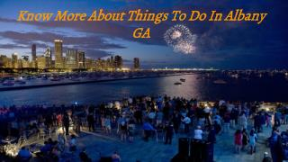 List Of Several Things To Do In Albany GA