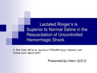 Lactated Ringer s is Superior to Normal Saline in the Resuscitation of Uncontrolled Hemorrhagic Shock