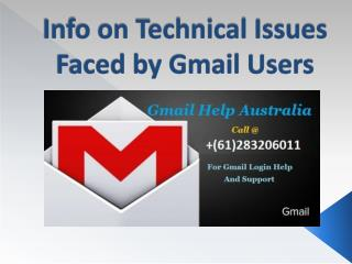 Info on Technical Issues Faced by Gmail Users