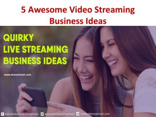 5 Awesome Video Streaming Business Ideas